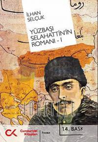 Yüzbaşı Selahattin'in Romanı 1. Kitap