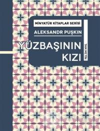 Yüzbaşının Kızı - Minyatür Kitaplar Serisi (Ciltli) Aleksandr Puşkin