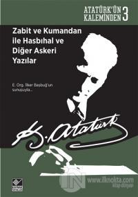 Zabit ve Kumandan ile Hasbıhal ve Diğer Askeri Yazılar