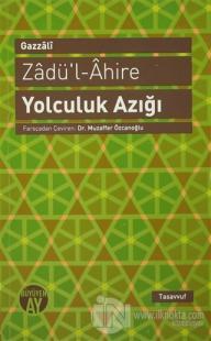 Zadü'l-Ahire - Yolculuk Azığı