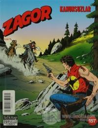 Zagor Aylık Çizgiroman Dergisi Sayı : 157 - Kanunsuzlar