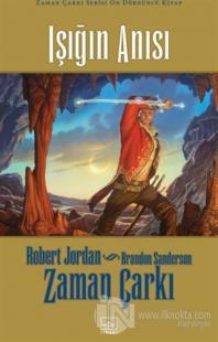 Zaman Çarkı 14. Cilt: Işığın Anısı (Ciltli) Robert Jordan