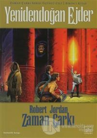 Zaman Çarkı 3. Cilt: Yenidendoğan Ejder 1. Kitap