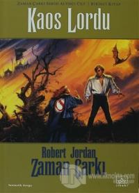 Zaman Çarkı 6. Cilt: Kaos Lordu 1. Kitap