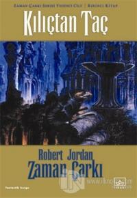 Zaman Çarkı 7. Cilt: Kılıçtan Taç 1. Kitap