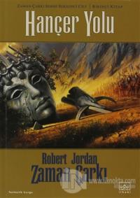 Zaman Çarkı 8. Cilt: Hançer Yolu 1. Kitap