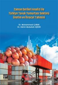 Zaman Serileri Analizi ile Türkiye Tavuk Yumurtası Sektörü Üretim ve İ