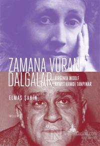 Zamana Vuran Dalgalar : Virginia Woolf ve Ahmet Hamdi Tanpınar