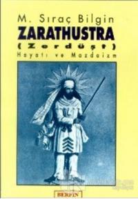 Zarathustra (Zerdüşt) Hayatı ve Mazdaizm