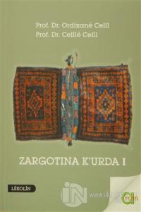 Zargotına K'urda 1. Cilt