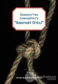 Zebercet'ten Cumhuriyet'e Anayurt Oteli