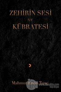 Zehirin Sesi ve Kübratesi