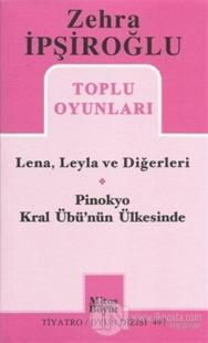 Zehra İpşiroğlu Toplu Oyunları - Lena, Leyla ve Diğerleri / Pinokyo Kral Übü'nün Ülkesinde