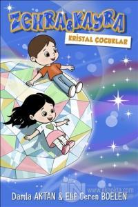 Zehra ve Kayra Kristal Çocuklar Damla Aktan