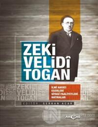 Zeki Velidi Togan - İlmi Hayatı Eserleri Siyasi Faaliyetleri Hatıralar