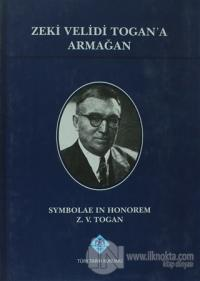 Zeki Velidi Togan'a Armağan (Ciltli)