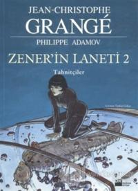 Zener'in Laneti 2 - Tahnitçiler Jean-Christophe Grange