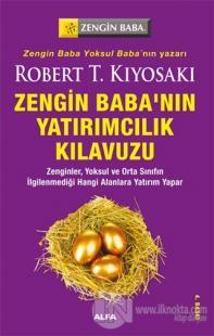 Zengin Baba'nın Yatırımcılık Kılavuzu Robert T. Kiyosaki