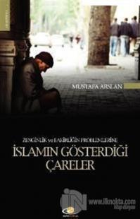 Zenginlik ve Fakirliğin Problemlerine İslamın Gösterdiği Çareler