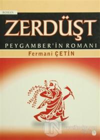 Zerdüşt - Peygamber'in Romanı