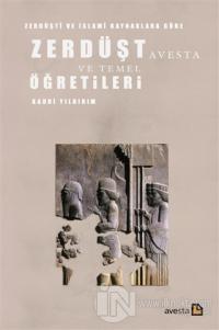 Zerdüşti ve İslami Kaynaklara Göre Zerdüşt Avesta ve Temel Öğretileri