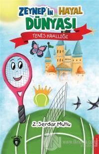 Zeynep'in Hayal Dünyası Tenis Krallığı