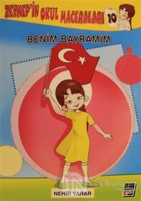 Zeynep'in Okul Maceraları 10 - Benim Bayramım
