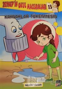 Zeynep'in Okul Maceraları 13 - Kaynaklar Tükenmesin