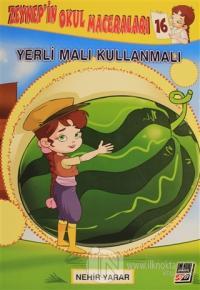 Zeynep'in Okul Maceraları 16 - Yerli Malı Kullanmalı