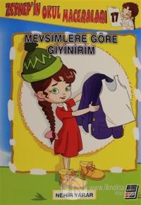 Zeynep'in Okul Maceraları 17 - Mevsimlere Göre Giyinirim