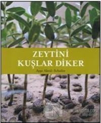 Zeytini Kuşlar Diker (Ciltli)