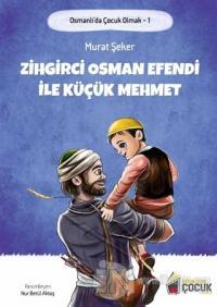 Zihgirci Osman Efendi İle Küçük Mehmet - Osmanlı'da Çocuk Olmak 1