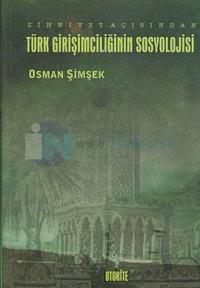 Zihniyet Açısından Türk Girşimciliğinin Sosyolojisi
