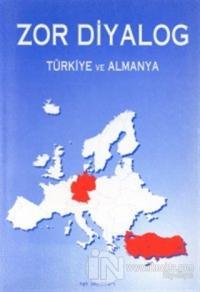 Zor Diyalog Türkiye ve Almanya Derleme