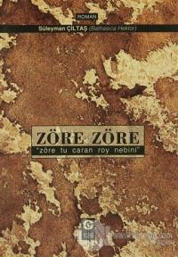 """Zöre Zöre """"Zöre Tu Caran Roy Nebini"""""""