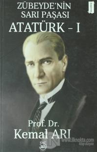 Zübeyde'nin Sarı Paşası Atatürk 1