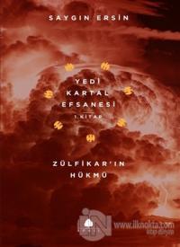Zülfikar'ın Hükmü - Yedi Kartal Efsanesi 1. Kitap