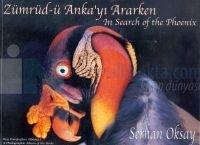 Zümrüd-ü Anka'yı Ararken / In Seach Of The PhoenixKuş Fotoğrafları Albümü / A Photographic Album O