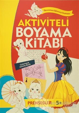 Aktiviteli Boyama Kitabi 5 Yas Prensesler Turuncu Kitap 10 Indiriml