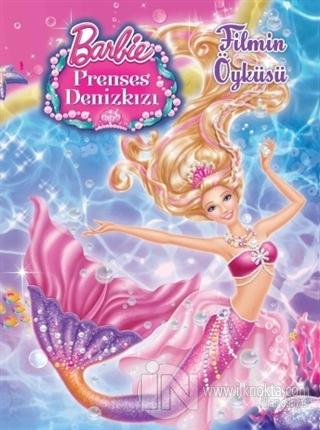 Barbie Prenses Deniz Kizi Filmin Oykusu 20 Indirimli Komisyon