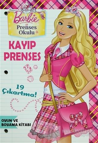 Barbie Prenses Okulu Kayip Prenses Oyun Ve Boyama Kitabi 20 Indirim