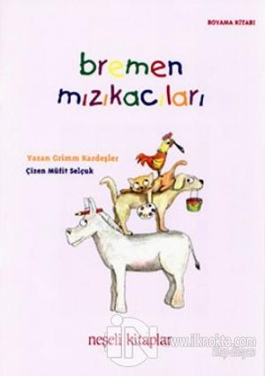 Bremen Mızıkacıları Boyama Kitabı 20 Indirimli Grimm Kardeşler Jacob