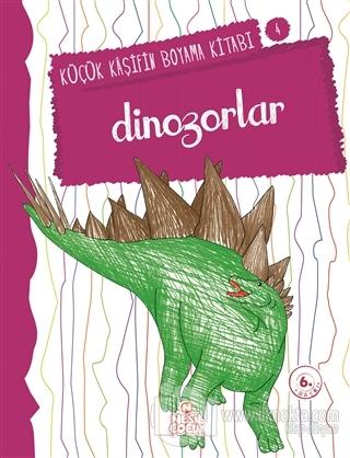 Dinozorlar Küçük Kaşifin Boyama Kitabı Serisi 4 Nilüfer Taktak