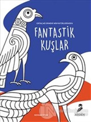 Fantastik Kuşlar Boyama Kitabı Kolektif