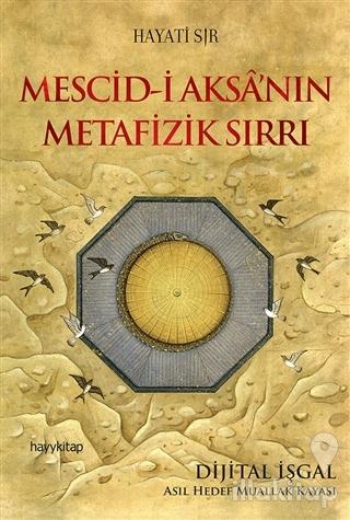 Mescid-i Aksa'nın Metafizik Sırrı
