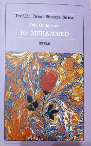 İşte Önderimiz Hz. Muhammed