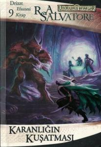 Karanlığın Kuşatması Drizzt Efsanesi 9. Kitap