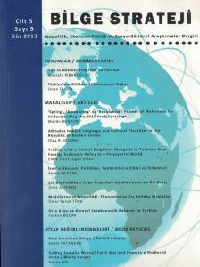 Bilge Strateji Jeopolitik Ekonomi ve Sosyo-Kültürel Araştırmalar Dergisi Cilt:5 Sayı:9 Bahar 2013