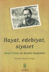 Hayat, Edebiyat, Siyaset: Ahmet Oktay ile Dünden Bugünden