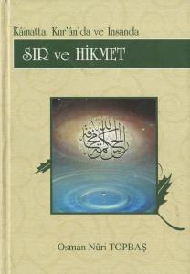 Sır ve Hikmet / Kainatta, Kur'an'da ve İnsanda (Ciltli)